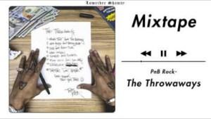 The Throwaway$ BY PnB Rock
